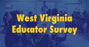 """A graphic of a school classroom that says """"West Virginia Educator Survey"""""""