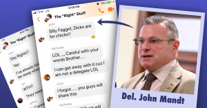 """A graphic of Del. John Mandt's face an two screenshots of his comments that circulated social media Friday. The screenshots include him saying, """"Silly Faggot, Dicks are for Chicks!!"""""""